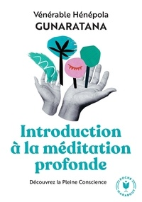Hénépola Gunaratana - Introduction à la méditation profonde.