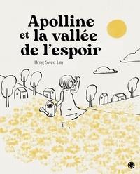 Heng Swee Lim - Apolline et la vallée de l'espoir - Lecteurs en herbe.