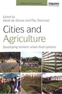 Henk De Zeeuw et Pay Drechsel - Cities and Agriculture - Developing resilient urban food systems.