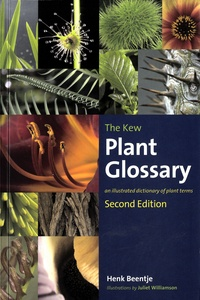 Henk J. Beentje - The Kew Plant Glossary - An illustrated dictionary of plant terms.