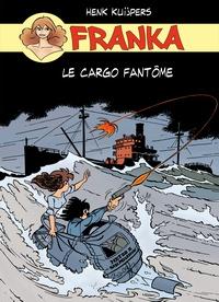 Henk Kuijpers - Franka  : Le cargo fantôme.