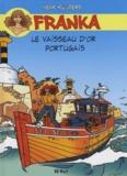 Henk Kuijpers - Franka  : Le vaisseau d'or portugais.