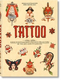 Henk Schiffmacher et Noel Daniel - Tattoo - 1730s -1970s. Henk Schiffmacher's private collection of the art and its maker.
