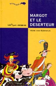 Henk van Kerkwijk - Margot et le déserteur.