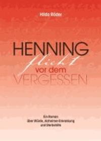 Henning flieht vor dem Vergessen.