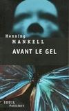 Henning Mankell - Avant le gel.