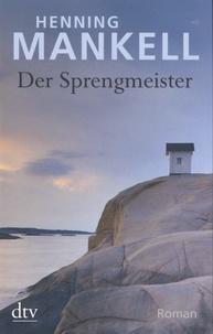 Henning Mankell - Der Sprengmeister.