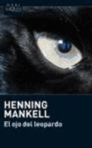 Henning Mankell - El ojo del leopardo.