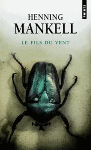Henning Mankell - Fils du vent.