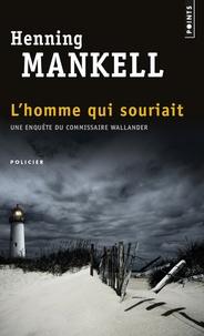 Henning Mankell - L'homme qui souriait.