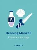 Henning Mankell - L'Homme sur la plage.