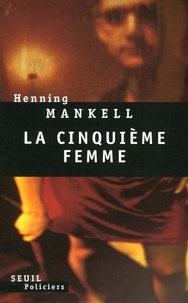 Henning Mankell - La cinquième femme.