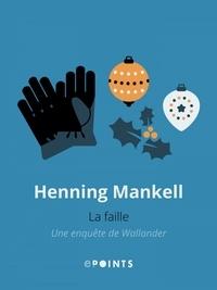 Henning Mankell - La Faille.