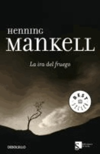 Henning Mankell - La ira del fuego.