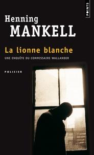 Henning Mankell - La lionne blanche.