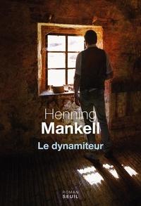 Henning Mankell - Le dynamiteur.