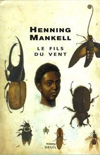 Henning Mankell - Le fils du vent.