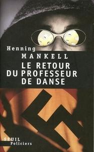 Henning Mankell - Le retour du professeur de danse.