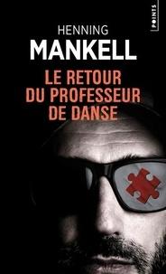 Ebook électronique gratuit télécharger pdf Le Retour du professeur de danse  par Henning Mankell in French