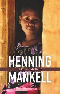 Henning Mankell - Le Roman de Sofia.