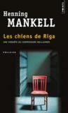 Henning Mankell - Les chiens de Riga.