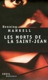 Henning Mankell - Les morts de la Saint-Jean.