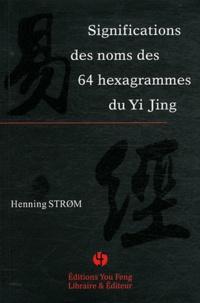 Henning Strom - Significations des noms des 64 hexagrammes du Yi Jing.