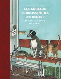 Henning Wiesner - Les animaux se brossent-ils les dents ? - Et autres questions pas si bêtes !.