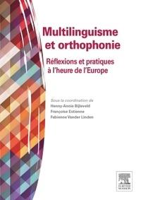Henny-Annie Bijleveld et Françoise Estienne - Multilinguisme et orthophonie - Réflexions et pratiques à l'heure de l'Europe.