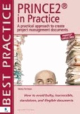 Henny Portman - Prince2 in Practice: A Practical Approach to Creating Project Management Documents: How to Avoid Bulky, Inaccessible, Stand Alone, and Ille.