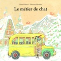 Henon et Fabienne Mounier - Le métier de chat.