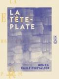 Henri-Émile Chevalier - La Tête-Plate.