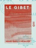 Henri-Émile Chevalier - Le Gibet.