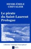 Henri-Émile Chevalier - Le pirate du Saint-Laurent - Prologue.