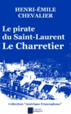 Henri-Émile Chevalier - Le pirate du Saint-Laurent - Le Charretier.
