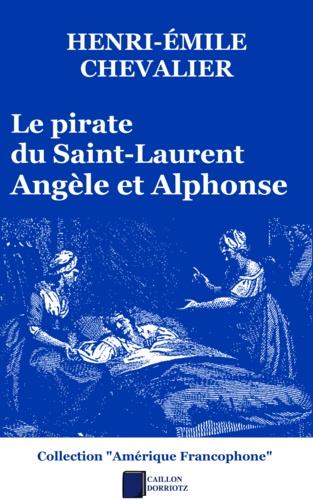 Le pirate du Saint-Laurent. Angèle et Alphonse