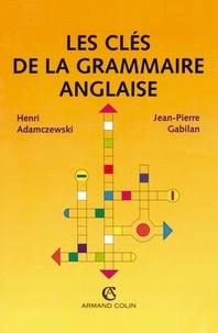 Henri Adamczewski - Les clés de la grammaire anglaise.
