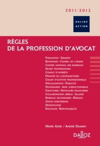 Henri Ader et André Damien - Règles de la profession d'avocat 2011/2012.