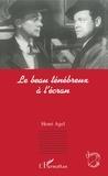 Henri Agel - Le beau ténébreux à l'écran.