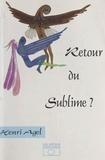 Henri Agel - Retour du sublime ?.
