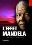 Henri-Alain Roig - L'effet Mandela.
