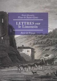 Henri Alexandre et Flour de Saint-Genis - Lettres sur le Limousin.