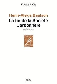 Henri-Alexis Baatsch - La fin de la Société Carbonifère - Mémoires.