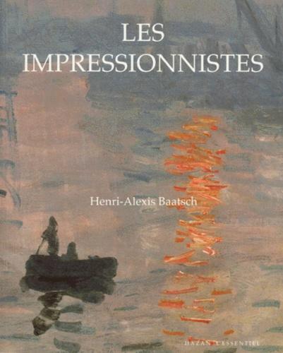 Henri-Alexis Baatsch - Les impressionnistes.