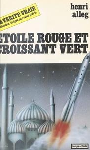 Henri Alleg - Etoile rouge et croissant vert - L'Orient soviétique.