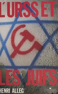 Henri Alleg - L'URSS et les juifs.