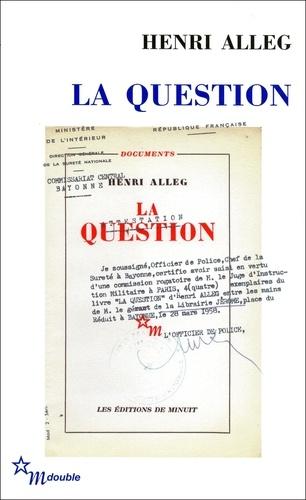 La Question. Suivi de La torture au coeur de la République