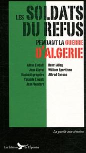 Henri Alleg - Les soldats du refus pendant la guerre d'Algérie - Appelés réfractaires et journalistes combattants.