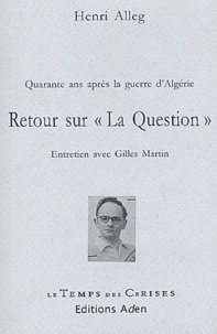 """Henri Alleg - Retour sur """"La Question"""" - Quarante ans après la guerre d'Algérie."""