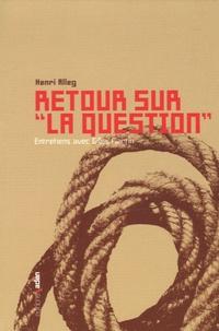 """Henri Alleg - Retour sur """"La Question""""."""